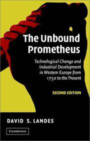The Unbound Prometheus: Technological Change and Industrial Development in Western Europe from...