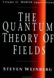 The Quantum Theory Of Fields, Vol 2