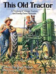 This Old Tractor : A Treasury of Vintage Tractors and Family Farm Memories