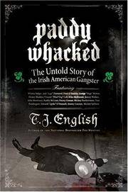 Paddy Whacked: The Untold Story of the Irish-American Gangster English, T. J