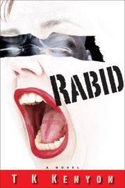 Rabid. A Novel
