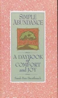 Simple Abundance a Daybook Of Comfort and Joy