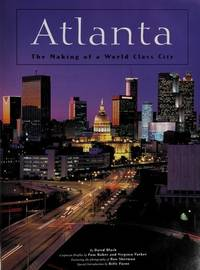 Atlanta: The Making of a World Class City
