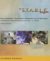 The S.T.A.B.L.E. Program, Learner Provider Manual: Post-Resuscitation Pre-Transport Stabilization...