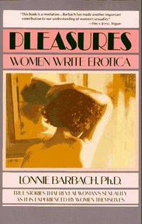 Pleasures : Women Write Erotica