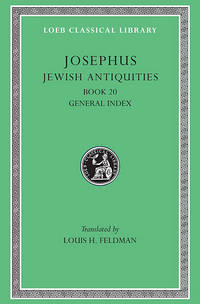 Loeb: Josephus, Vol. X: Jewish Antiquities, Book XX: General Index to Volumes I-X