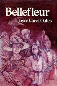Bellefleur (1st Edition) by  Joyce Carol Oates - Hardcover - from West Coast Consulting and Biblio.com