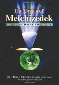 ORDER OF MELCHIZEDEK: Love, Willing Service & Fulfillment