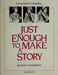 Just Enough to Make a Story: A Sourcebook for Storytelling