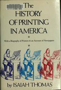 image of History Of Printing In America: With a Biography of Printers_an Account of Newspapers