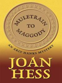 Muletrain to Maggody: An Arly Hanks Mystery by Joan Hess - Hardcover - 2004-05 - from Ergodebooks and Biblio.com
