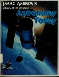 image of Astronomy today (Isaac Asimov's library of the universe)