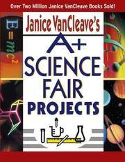 Janice Vancleave's A Science Fair Projects