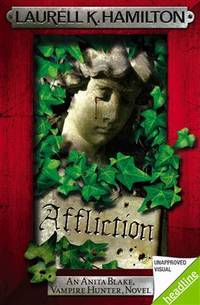 Affliction by  Laurell K. Hamilton - First Edition - 2013 - from The Old Bookshelf and Biblio.com
