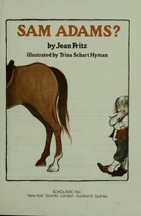 Why Don't You Get a Horse, Sam Adams? by Jean Fritz - Paperback - 1988 - from R A Cobb and Biblio.com