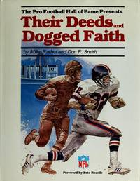 The Pro Football Hall of Fame Presents: Their Deeds and Dogged Faith