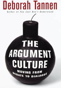 The Argument Culture: Moving from Debat to Dialogue