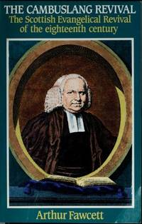 The Cambuslang Revival: The Scottish Evangelical Revival of the Eighteenth Century