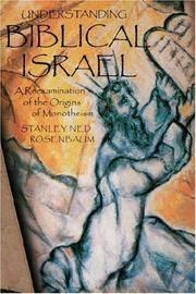 Understanding Biblical Israel: A Reexamination of the Origins of Monotheism.