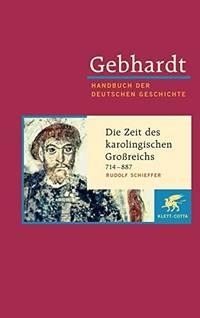 Die Zeit der Karolinger 714 - 887 by Rudolf Schieffer - 2005-04-30