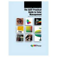 The GATF Practical Guide to Color Management