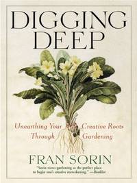 Digging Deep - Unearthing Your Creative Roots Through Gardening