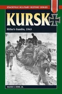 KURSK - HITLER'S GAMBLE, 1943