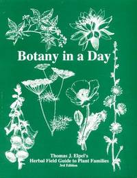 image of Botany in a Day: Thomas J. Elpel's Herbal Field Guide to Plant Families