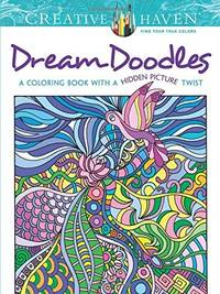 Creative Haven Dream Doodles: A Coloring Book with a Hidden Picture Twist (Creative Haven...