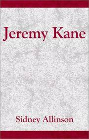 Jeremy Kane: a Canadian historical adventure novel of the 1837 Mackenzie Rebellion, and its...