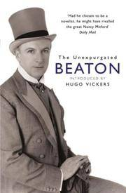 image of Unexpurgated Beaton : The Cecil Beaton Diaries As He Wrote Them, 1970-1980