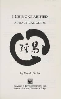 I Ching Clarified: A Practical Guide.
