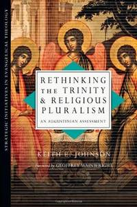 Rethinking the Trinity and Religious Pluralism: An Augustinian Assessment (Strategic Initiatives...