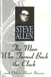 THE MAN WHO TURNED BACK THE CLOCK, and Other Short Stories.