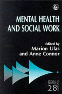 MENTAL HEALTH AND SOCIAL WORK (RESEARCH HIGHLIGHTS IN SOCIAL WORK 28)