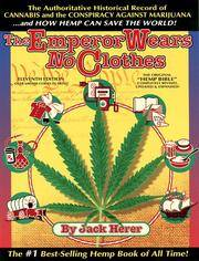 The Emperor Wears No Clothes: The Authoritative Historical Record of Cannabis and The Conspiracy...