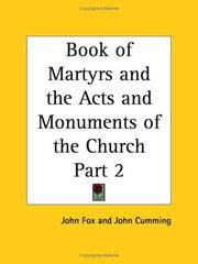 Book of Martyrs and the Acts and Monuments of the Church Part 2