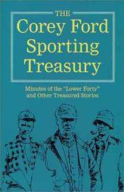 "The Corey Ford Sporting Treasury: Minutes Of The ""Lower Forty""...  Compiled And Edited By Chuck Petrie"