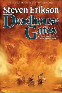 Deadhouse Gates (The Malazan Book of the Fallen, Book 2) by Erikson, Steven