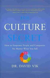 The Culture Secret How to Empower People and Companies No Matter What You Sell