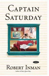 Captain Saturday by Robert Inman - Signed First Edition - 2002 - from Davis Hill Books (SKU: 000075)