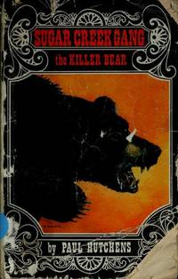 Sugar Creek Gang: The Killer Bear by Hutchens, Paul