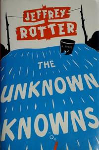 The Unknown Knowns: A Novel