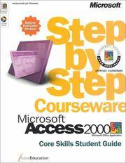 Microsoft Access 2000 Step by Step Courseware: Core Skills Student Guide (Eu-Step By Step Ilt)