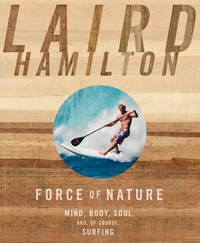 Force of Nature Mind, Body, Soul, And, of Course, Surfing