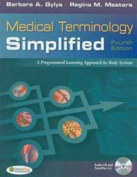 Medical Terminology Simplified: A Programmed Learning Approach by Body Systems (Text, Audio CD...