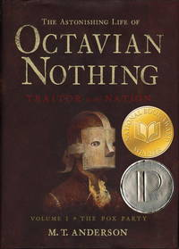 The Astonishing Life of Octavian Nothing, Traitor to the Nation, Vol. 1: The Pox Party and Vol. 2 :  The Kingdom of the Waves    (Two Volumes complete)