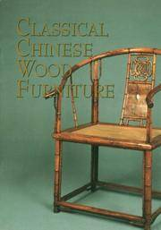 CLASSICAL CHINESE WOOD FURNITURE - Catalog of Exhibit Held September 1 to November 1, 1992