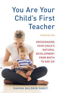You Are Your Child's First Teacher, Third Edition: Encouraging Your Child's Natural...