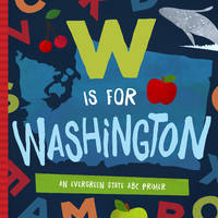W is for Washington: An Evergreen State ABC Primer by  Trish Madson - Hardcover - from Keyes Consulting (SKU: ND-186042)